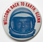 """Welcome Back to Earth, Glenn"" Commemorative Button"
