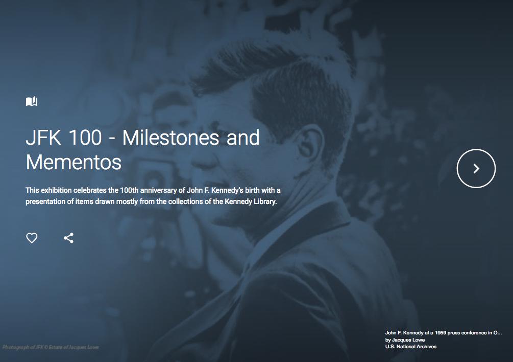 f18d566e9d0 JFK 100 - Milestones and Mementos on Google Cultural Institute