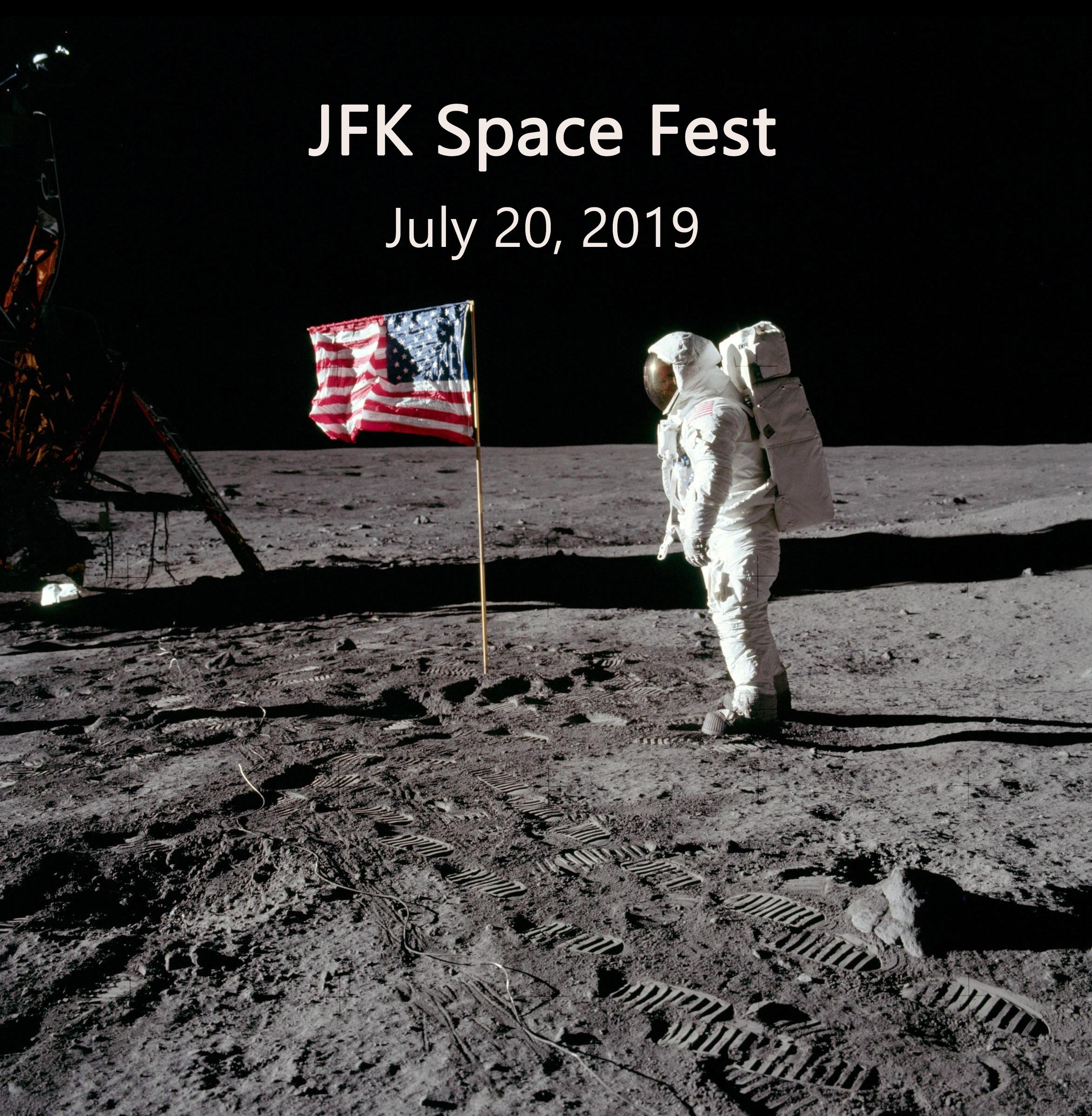 Text reads JFK Space Fest July 20, 2019. Image of Neil Armstrong walking on the moon.